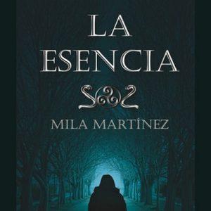 La Esencia – Mila Martínez [Narrado por Olga María García Panadero] [Audiolibro] [Español]