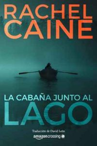 La cabaña junto al lago (Stillhouse Lake nº 1) – Rachel Caine, David León [ePub & Kindle]