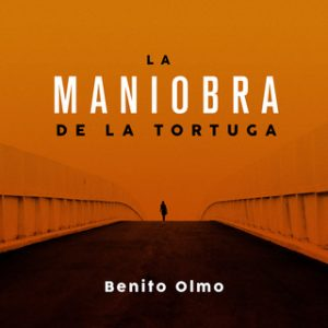 La maniobra de la tortuga – Benito Olmo [Narrado por Javier Serrano Palacios] [Audiolibro] [Español]