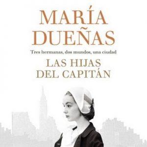 Las hijas del Capitán – María Dueñas [Narrado por Olga María García Panadero] [Audiolibro] [Español]