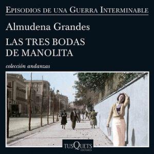 Las tres bodas de Manolita – Almudena Grandes [Narrado por Aida Baida Gil] [Audiolibro] [Español]