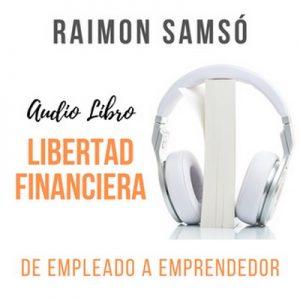 Libertad Financiera – Raimon Samsó [Narrado por Alfonso Sales] [Audiolibro] [Español]