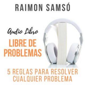 Libre de Problemas – Raimon Samsó [Narrado por Alfonso Sales] [Audiolibro] [Español]