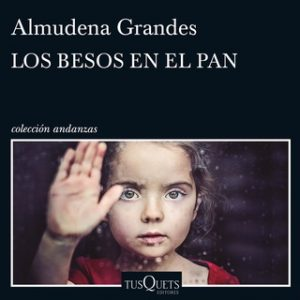 Los besos en el pan – Almudena Grandes [Narrado por Aida Baida Gil] [Audiolibro] [Español]