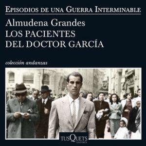Los pacientes del doctor García – Almudena Grandes [Narrado por Germán Gijón] [Audiolibro] [Español]