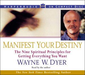 Manifest Your Destiny – Wayne W. Dyer [Narrado por Wayne W. Dyer] [Audiolibro] [English]