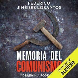 Memoria del comunismo – Federico Jiménez Losantos [Narrado por Miguel Angel Alvarez] [Audiolibro] [Español]