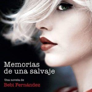 Memorias de una salvaje – Bebi Fernández [Narrado por Paloma Insa] [Audiolibro] [Español]