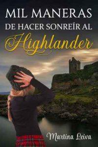 Mil maneras de hacer sonreír al Highlander – Martina Leiva [ePub & Kindle]
