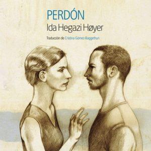 Perdón – Ida Hegazi Hoyer [Narrado por Olga María García Panadero] [Audiolibro] [Español]