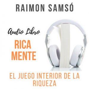 Rica Mente – Raimon Samsó [Narrado por Alfonso Sales] [Audiolibro] [Español]