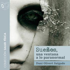 Sueños – Dani Olivert Salgado [Narrado por Pablo López] [Audiolibro] [Español]