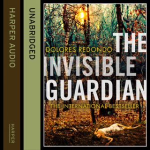 The Invisible Guardian – Dolores Redondo [Narrado por Emma Gregory] [Audiolibro] [English]