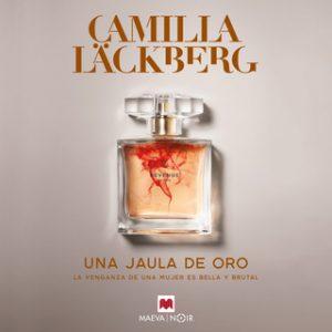 Una jaula de oro – Camilla Läckberg [Narrado por Mercè Montalà] [Audiolibro] [Español]