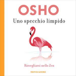 Uno specchio Limpido – Osho [Narrado por Alessandro Maria D'errico] [Audiolibro] [Italian]