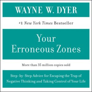 Your erroneous zones – Wayne W. Dyer [Narrado por Wayne W. Dyer] [Audiolibro] [English]