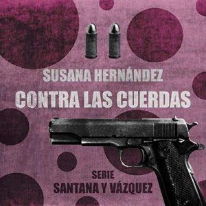 Contra las Cuerdas, Santana y Vázquez 2  – Susana Hernández [Narrado por Susana Hernández] [Audiolibro] [Español]
