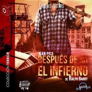 Después de Mi el Infierno – Ralph Barby [Narrado por  Emilio Villa] [Audiolibro] [Español]