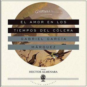 El Amor en los Tiempos del Cólera – Gabriel García Márquez [Narrado por Hector Almenara] [Audiolibro] [Español]