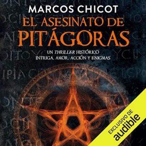 El Asesinato de Pitágoras – Marcos Chicot [Narrado por Juan Magraner] [Audiolibro] [Español]