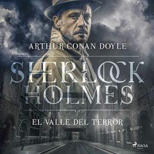 El Valle del Terror, Sherlock Holmes – Arthur Conan Doyle [Narrado por V. A.] [Audiolibro] [Español]