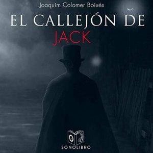 El callejón de Jack – Joaquim Colomer Boixés [Narrado por Pepe González] [Audiolibro] [Español]