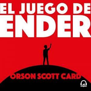 El juego de Ender, Saga de Ender 1 – Orson Scott Card [Narrado por Luis Torrelles] [Audiolibro] [Español]