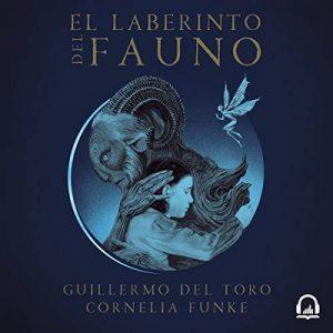 El laberinto del fauno – Guillermo del Toro, Cornelia Funke [Narrado por Kerygma Flores, Luis Ávila] [Audiolibro] [Español]