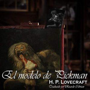 El modelo de Pickman Edición bilingüe – H.P. Lovecraft, Diana Gutiérrez, Ricardo Cebrián [Narrado por Eduardo Ruales] [Audiolibro] [Español]
