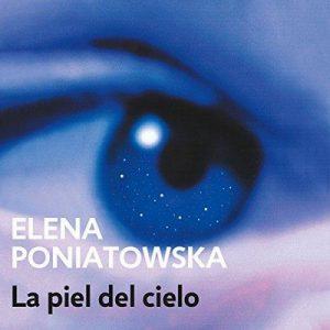 La piel del cielo – Elena Poniatowska [Narrado por Karla Hernández] [Audiolibro] [Español]