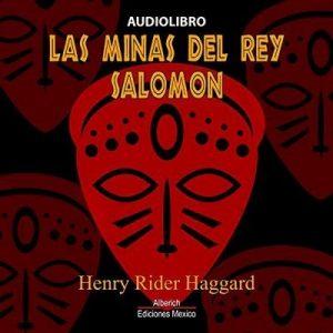 Las minas del rey Salomon – Henry Rider Haggard [Narrado por Yair Martinez Quezada] [Audiolibro] [Español]