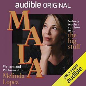 Mala – Melinda Lopez [Narrado por Melinda Lopez] [Audiolibro] [Español]