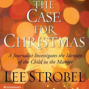 The Case for Christmas, A Journalist Investigates the Identity of the Child in the Manger – Lee Strobel [Narrado por Lee Strobel] [Audiolibro] [English]