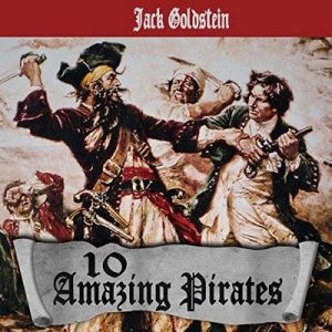 10 Amazing Pirates – Jack Goldstein [Narrado por Johnny Robinson of Earthwalker Studios] [Audiolibro] [English]