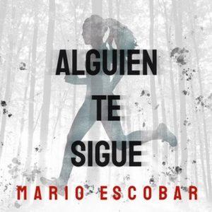 Alguien te sigue – Mario Escobar [Narrado por Ana Aznarez] [Audiolibro] [Español]