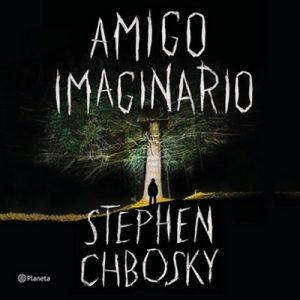 Amigo imaginario – Stephen Chbosky [Narrado por Arturo Mercado Jr.] [Audiolibro] [Español]