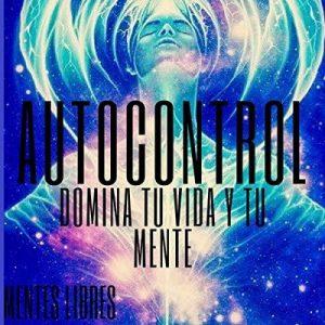 Autocontrol – Mentes Libres [Narrado por Alfonso Sales] [Audiolibro] [Español]