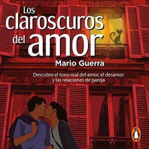Los claroscuros del amor – Mario Guerra [Narrado por  Mario Guerra] [Audiolibro] [Español]