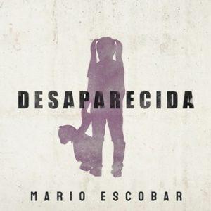 Desaparecida – Mario Escobar [Narrado por Laura Fernández] [Audiolibro] [Español]