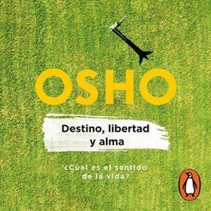 Destino, libertad y alma – Osho [Narrado por Carlos Torres] [Audiolibro] [Español]
