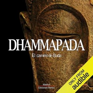 Dhammapada – Gautama Buddha [Narrado por  Joaquin Rodrigo Madrigal] [Audiolibro] [Español]