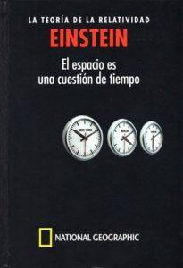 Einstein, La teoría de la relatividad, el espacio es cuestión de tiempo – National Geographic, David Blanco Laserna [PDF]