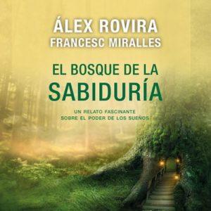 El bosque de la sabiduría – Álex Rovira, Francesc Miralles [Narrado por Pau Ferrer] [Audiolibro] [Español]