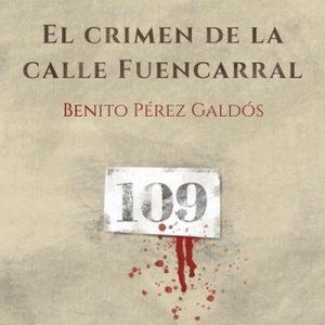 El crimen de la calle Fuencarral – Benito Pérez Galdós [Narrado por Luis del Amo] [Audiolibro] [Español]