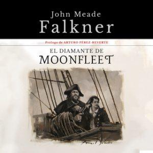 El diamante de Moonfleet – Arturo Pérez-Reverte, John Meade Falkner [Narrado por Nacho Barceló] [Audiolibro] [Español]