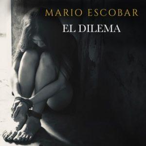 El dilema – Mario Escobar [Narrado por Antonio Leiva] [Audiolibro] [Español]