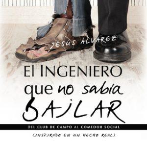 El ingeniero que no sabía bailar – Jesús Álvarez [Narrado por Julián Valcárcel] [Audiolibro] [Español]