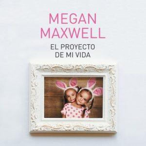 El proyecto de mi vida – Megan Maxwell [Narrado por Nerea Alfonso Mercado] [Audiolibro] [Español]