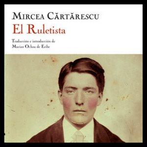 El ruletista – Mircea Cărtărescu [Narrado por Germán Gijón] [Audiolibro] [Español]