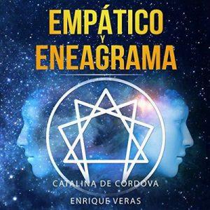 Empático y Eneagrama – Catalina De Cordova, Enrique Veras [Narrado por Alejandro Perego] [Audiolibro] [Español]